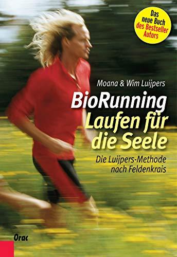 Biorunning Laufen Fur Die Seele Die Luijpers Methode Nach Feldenkrais Ebook Luijpers Wim Luijpers Rochel Moana Amazon De Kindle Shop