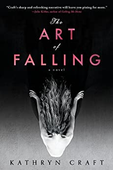 The Art of Falling by [Kathryn Craft]
