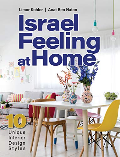Israel Feeling at Home: 10 Unique Interior Design Styles (English Edition)