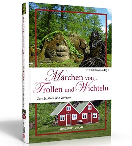 Märchen von Trollen und Wichteln: Zum Erzählen und Vorlesen
