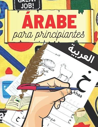 Árabe para principiantes: Aprende a escribir y a leer el alfabeto Árabe | Caligrafía árabe | Libro de práctica de escritura para niños y adultos - Letras y números