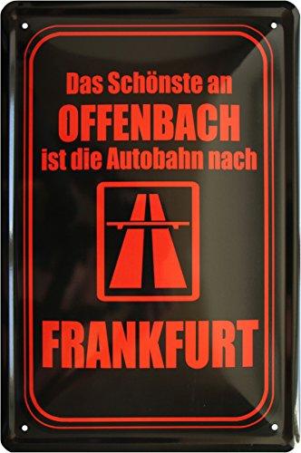 Das Schönste an Offenbach ist die Autobahn nach Frankfurt 20x30 Blechschild 1517