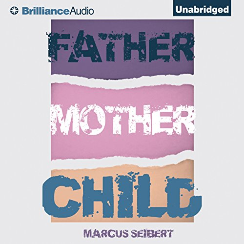 Father, Mother, Child audiobook cover art