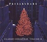 Pottery Barn - Classic Christmas [Cd] , Volume 2