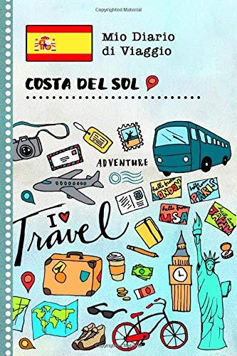 Costa del Sol Diario di Viaggio: Libro Interattivo Per Bambini per Scrivere, Disegnare, Ricordi, Quaderno da Disegno, Giornalino, Agenda Avventure – Attività per Viaggi e Vacanze Viaggiatore