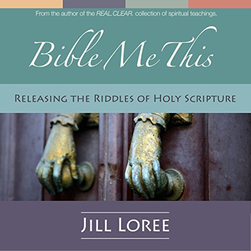 Bible Me This     Releasing the Riddles of Holy Scripture              By:                                                                                                                                 Jill Loree                               Narrated by:                                                                                                                                 Jill Loree                      Length: 2 hrs and 51 mins     Not rated yet     Overall 0.0
