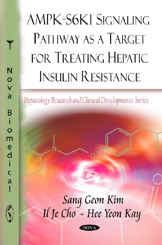AMPK-S6K1 Signaling Pathway as a Target for Treating Hepatic Insulin Resistance (Hepatology Research and Clinical Developments)