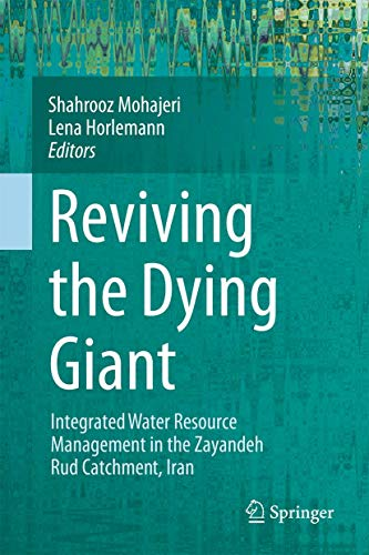 Reviving the Dying Giant: Integrated Water Resource Management in the Zayandeh Rud Catchment, Iran