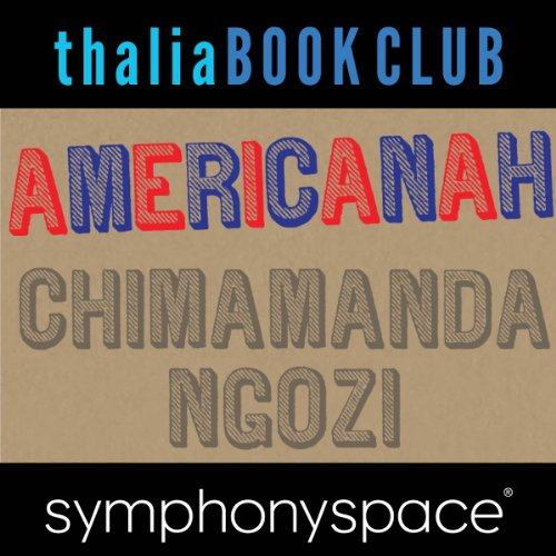 Thalia Book Club: Chimamanda Ngozi Adichie, Americanah audiobook cover art