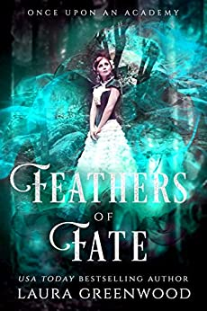 Feathers Of Fate Once UPon An Academy Laura Greenwood