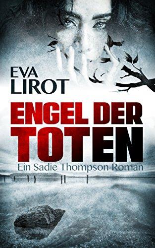 Engel der Toten (Sadie Thompson-Reihe 1)