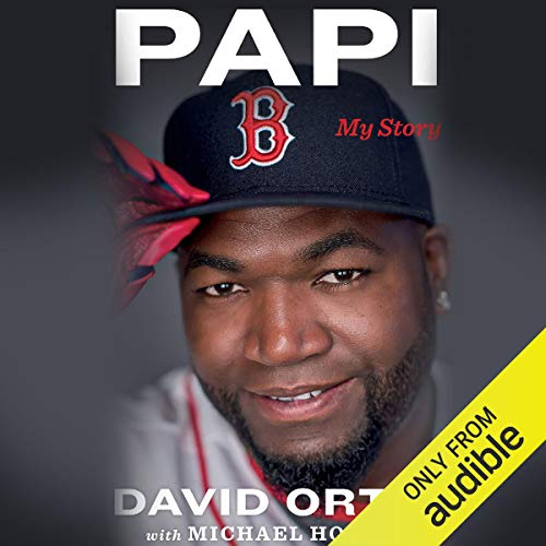 Papi Audiobook By David Ortiz,                                                                                        Michael Holley cover art