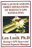 The Launch and On-Orbit Operations of Boeing's GPS Satellites (English Edition)
