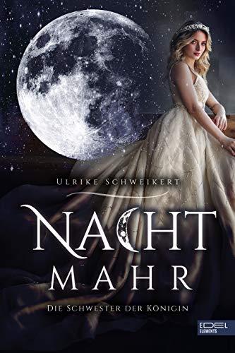 Nachtmahr – Die Schwester der Königin: Roman