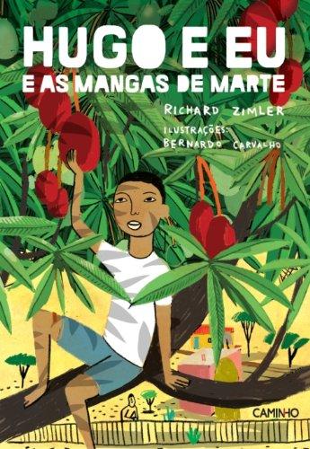 Hugo e Eu e as Mangas de Marte (Portuguese Edition)