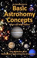 An Introduction to Basic Astronomy Concepts: Black and White Edition