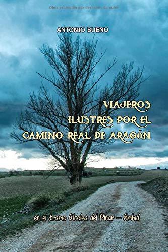 Viajeros ilustres por el Camino Real de Aragón, en el tramo Alcolea del Pinar - Embid