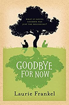 Goodbye For Now by [Laurie Frankel]