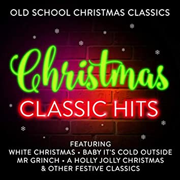 Christmas Classic Hits - Old School Christmas Classics (Best Of)