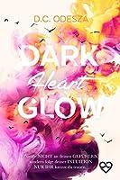 DARK Heart GLOW: Geheimer Liebesroman (GLOW Reihe 6)