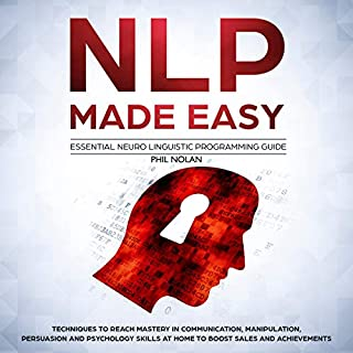 NLP Made Easy - Essential Neuro Linguistic Programming Guide cover art