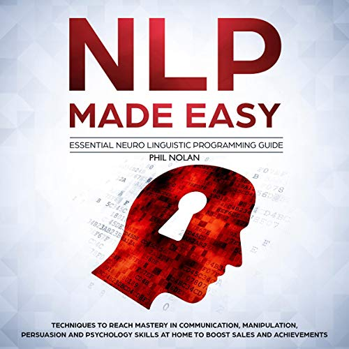 NLP Made Easy - Essential Neuro Linguistic Programming Guide audiobook cover art