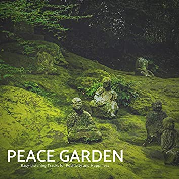 Peace Garden - Easy-Listening Tracks For Positivity And Happiness
