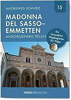Jakobsweg Schweiz Band 15: Madonna del Sasso - Emmetten (Anschlussweg Tessin)