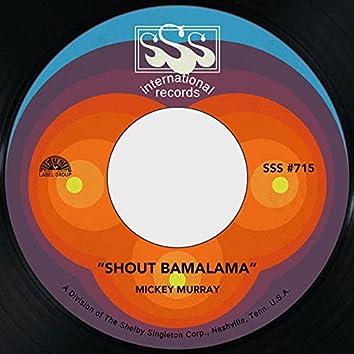 Shout Bamalama / Lonely Room