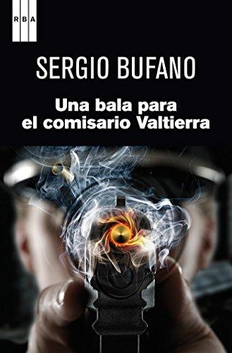 Una bala para el comisario Valtierra (NOVELA POLICÍACA)