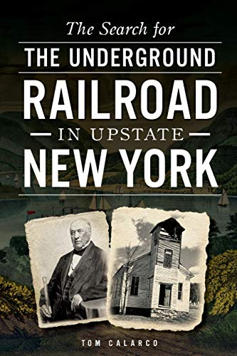 The Search for the Underground Railroad in Upstate New York