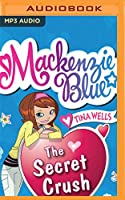 The Secret Crush (Mackenzie Blue)