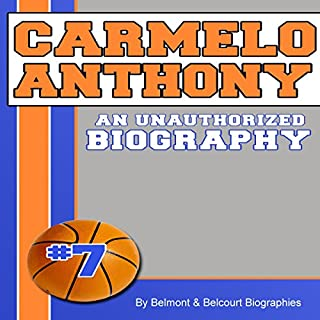 Couverture de Carmelo Anthony: An Unauthorized Biography