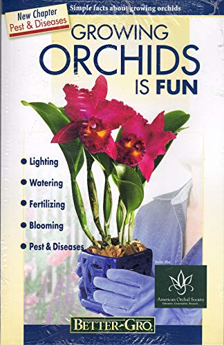 Better-Gro Growing Orchids is Fun - Simple Facts About Growing Orchids