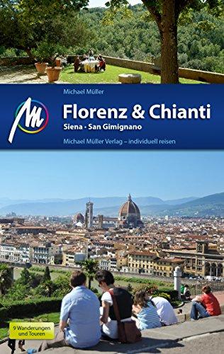 Florenz & Chianti Reiseführer Michael Müller Verlag: Siena, San Gimignano (MM-Reiseführer) (German Edition)