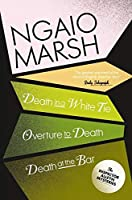 Death in a White Tie / Overture to Death / Death at the Bar (The Ngaio Marsh Collection)