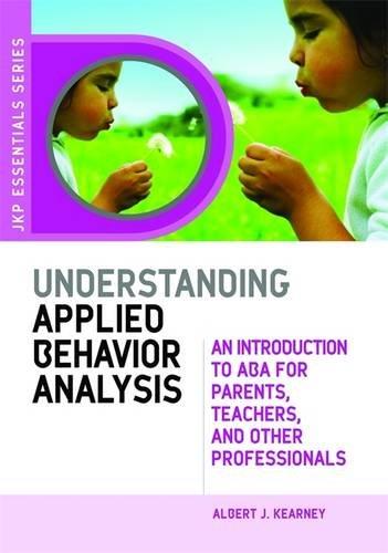 Understanding Applied Behavior Analysis: An Introduction...