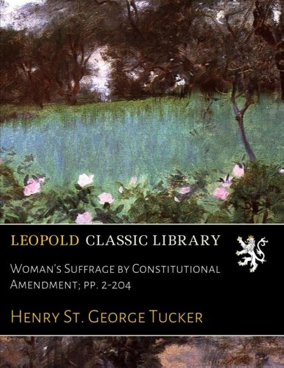 スケルトンエクステント一般的に言えばWoman's Suffrage by Constitutional Amendment; pp. 2-204