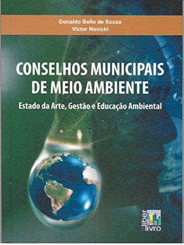 Conselhos Municipais de Meio Ambiente. Estado da Arte, Gestão e Educação Ambiental