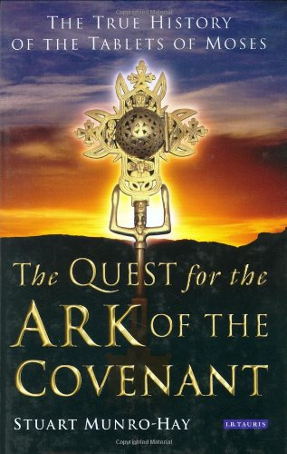 The Quest for the Ark of the Covenant: The True History of the Tablets of Moses