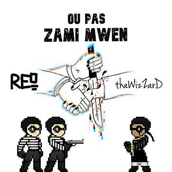 Ou Pas Zami Mwen (feat. Reo)