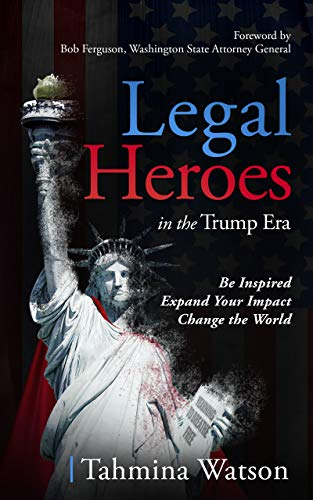 Legal Heroes in the Trump Era: Be Inspired. Expand Your Impact. Change the World.