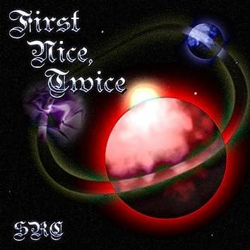 First Nice, Twice - Single