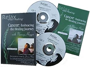 CANCER: Guided Imagery, Deep Relaxation, Affirmations and More, From Diagnosis thru Post-Treatment (2.5 hours Award-Winning Double CD/Booklet) (Relax Into Healing Series)