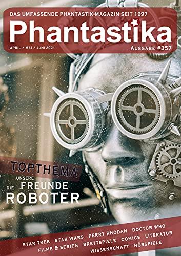 Phantastika Magazin #357: April/Mai/Juni 2021: If you can dream it, you can do it!