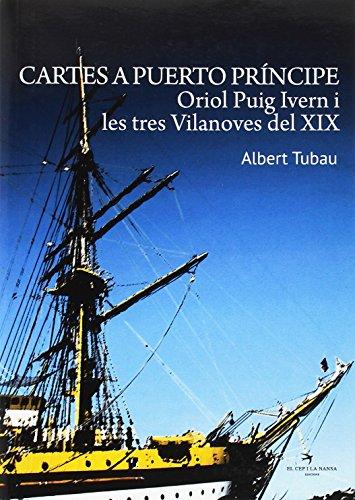 Cartes a Puerto Príncipe. Oriol Puig Ivern I Les Tres Vilanoves del XIX: 8 (Versat)
