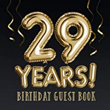 29 Years ~ Birthday Guest Book: Great for 29th Birthday Decorations, Birthday Gifts for men and women - 29 Years Party - Gold Balloons Edition - ... pages for Messages and Photos of Guests
