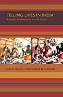 Telling Lives in India: Biography, Autobiography, and Life History
