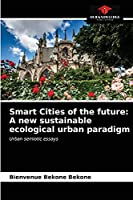 Smart Cities of the future: A new sustainable ecological urban paradigm: Urban semiotic essays