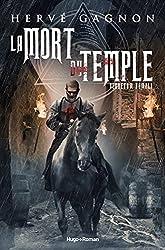 « La mort du temple », Hervé Gagnon (tome 1 : Secretum templi)